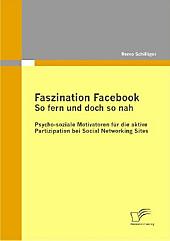 Faszination Facebook: So fern und doch so nah. Remo Schilliger, - Buch - Remo Schilliger,