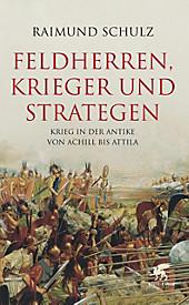 Feldherren, Krieger und Strategen - eBook - Raimund Schulz,