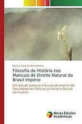 Filosofia da História nos Manuais de Direito Natural do Brasil Império. Patrícia Carla de Melo Martins, - Buch - Patrícia Carla de Melo Martins,