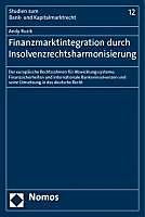 Finanzmarktintegration durch Insolvenzrechtsharmonisierung. Andy Ruzik, - Buch - Andy Ruzik,