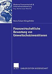 Finanzwirtschaft, Unternehmensbewertung & Revisionswesen: Finanzwirtschaftliche Bewertung von Umweltschutzinvestitionen - eBook - Heinz Eckart Klingelhöfer,