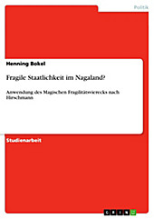 Fragile Staatlichkeit im Nagaland? - eBook - Henning Bokel,