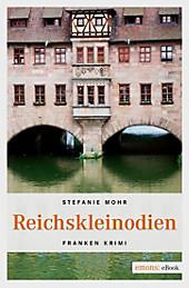 Franken Krimi: Reichskleinodien - eBook - Stefanie Mohr,