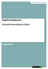 Frauenbeschneidung in Afrika - eBook - Angelika Stoikopoulou,