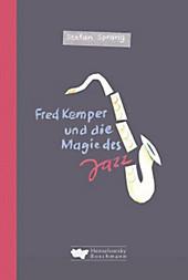 Fred Kemper und die Magie des Jazz