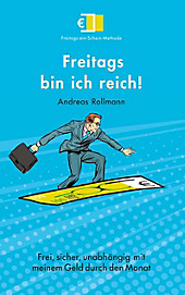 Freitags bin ich reich! - eBook - Andreas Rollmann,