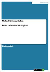 Fremdarbeit im  NS-Regime - eBook - Michael Grübnau-Rieken,