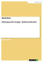 Führung in der Gruppe - Reflexionsbericht - eBook - Sarah Dorst,