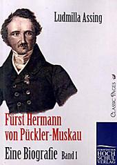 Fürst Hermann von Pückler-Muskau - Eine Biografie. Ludmilla Assing, - Buch - Ludmilla Assing,