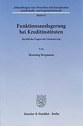 Funktionsauslagerung bei Kreditinstituten. Henning Bergmann, - Buch - Henning Bergmann,