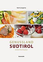 Genussland Südtirol - eBook - Karin Longariva,