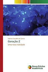 Geração Z. Sabrina Carvalho do Carmo, - Buch - Sabrina Carvalho do Carmo,