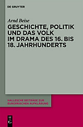 Geschichte, Politik und das Volk im Drama des 16. bis 18. Jahrhunderts. Arnd Beise, - Buch - Arnd Beise,