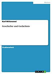 Geschichte und Gedächtnis - eBook - Karl Mittenzwei,