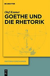 Goethe und die Rhetorik. Olaf Kramer, - Buch - Olaf Kramer,