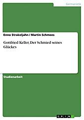 Gottfried Keller, Der Schmied seines Glückes - eBook - Enno Strakeljahn, Martin Schmees,