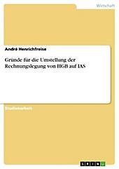Gründe für die Umstellung der Rechnungslegung von HGB auf IAS - eBook - André Henrichfreise,