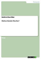 Haben Kinder Rechte? - eBook - Kathrin Kiss-Elder,