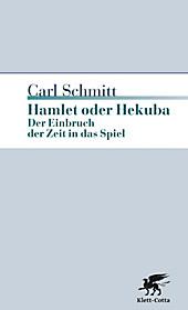 Hamlet oder Hekuba. Carl Schmitt, - Buch - Carl Schmitt,
