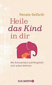 Heile das Kind in dir - eBook - Renate Seifarth,