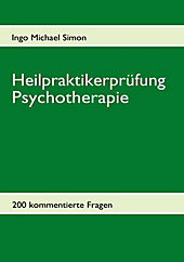 Heilpraktikerprüfung Psychotherapie - eBook - I. M. Simon,