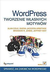 Helion: Wordpress. Tworzenie w?asnych motywow - eBook - Alan Cole,