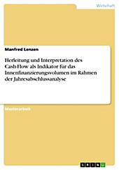 Herleitung und Interpretation des Cash-Flow als Indikator für das Innenfinanzierungsvolumen im Rahmen der Jahresabschlussanalyse - eBook - Manfred Lenzen,