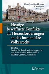 Heutige bewaffnete Konflikte als Herausforderungen an das humanitäre Völkerrecht.  - Buch