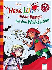 Hexe Lilli Erstleser Band 3: Hexe Lilli und der Vampir mit dem Wackelzahn