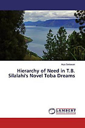 Hierarchy of Need in T.B. Silalahi's Novel Toba Dreams. Aryo Setiawan, - Buch - Aryo Setiawan,