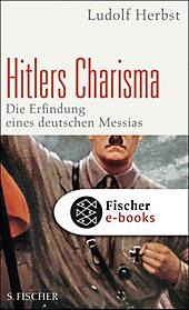 Hitlers Charisma - eBook - Ludolf Herbst,