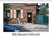 Holzhäuser in Irkutsk (Wandkalender 2017 DIN A4 quer)