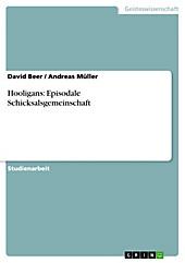 Hooligans: Episodale Schicksalsgemeinschaft - eBook - David Beer, Andreas Müller,
