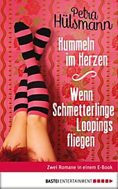 Hummeln im Herzen / Wenn Schmetterlinge Loopings fliegen - eBook - Petra Hülsmann,