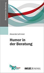 Humor in der Beratung. Alexander Lohmeier, - Buch - Alexander Lohmeier,