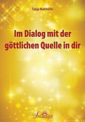 Im Dialog mit der göttlichen Quelle in dir - eBook - Tanja Matthöfer,