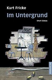 Im Untergrund - eBook - Kurt Fricke,