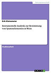 Instrumentelle Analytik zur Bestimmung von Spurenelementen in Wein - eBook - Erik Kleinemeier,
