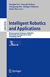 Intelligent Robotics and Applications.  - Buch