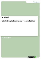Interkulturelle Kompetenz von Lehrkräften - eBook - A. Holesch,