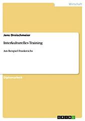 Interkulturelles Training am Beispiel Frankreichs - eBook - Jens Dreischmeier,
