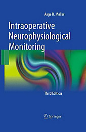 Intraoperative Neurophysiological Monitoring. Aage R. Møller, - Buch - Aage R. Møller,