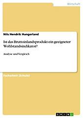 Ist das Bruttoinlandsprodukt ein geeigneter Wohlstandsindikator? - eBook - Nils Hendrik Hungerland,