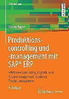 IT-Professional: Produktionscontrolling und -management mit SAP® ERP - eBook - Jürgen Bauer,