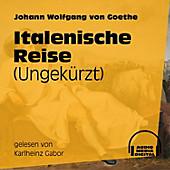 Italienische Reise (Ungekürzt) - eBook - Johann Wolfgang Von Goethe,