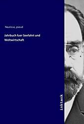 Jahrbuch fuer Seefahrt und Weltwirtschaft