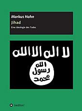 Jihad - Eine Ideologie des Todes - eBook - Markus Hahn,