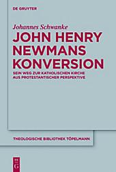 John Henry Newmans Konversion. Johannes Schwanke, - Buch - Johannes Schwanke,