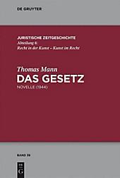 Juristische Zeitgeschichte / Abteilung 6: 39 Das Gesetz - eBook - Thomas Mann,