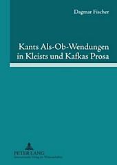 Kants Als-Ob-Wendungen in Kleists und Kafkas Prosa. Dagmar Fischer, - Buch - Dagmar Fischer,